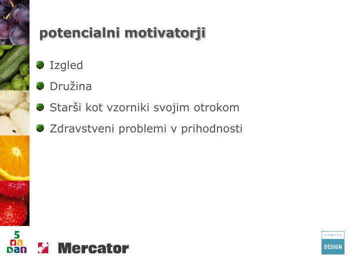 potencialni motivatorji