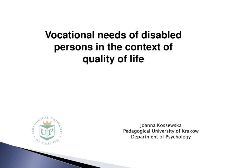 Vocational needs of disabled persons in the context of quality of life