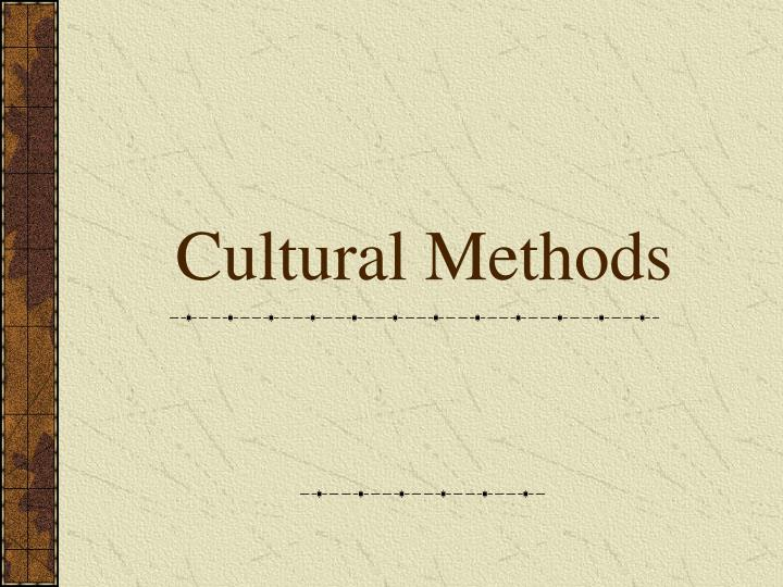 Cultural Methods