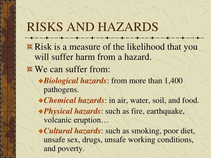 RISKS AND HAZARDS