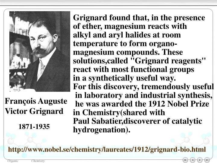 Grignard found that, in the presence