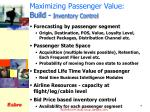 maximizing passenger value build inventory control