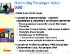 maximizing passenger value build