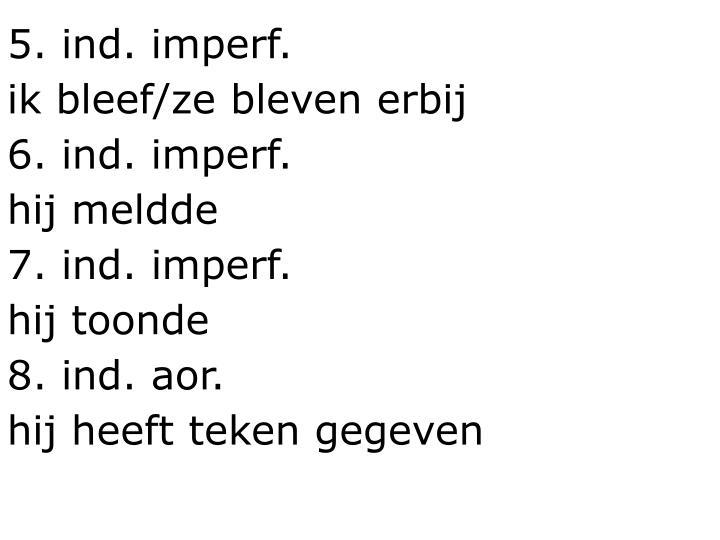 5. ind. imperf.