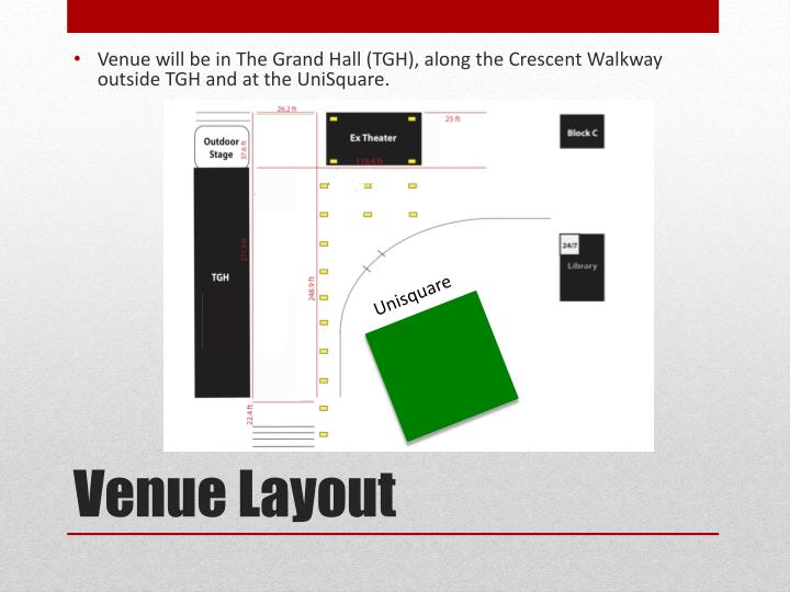 Venue will be in The Grand Hall (TGH), along the Crescent Walkway outside TGH and at the