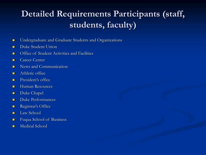 Detailed Requirements Participants (staff, students, faculty)
