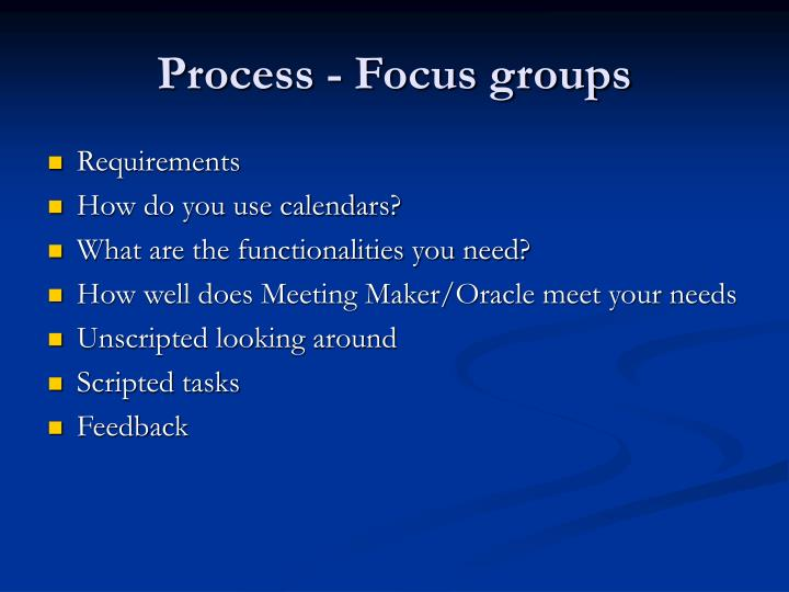 Process - Focus groups