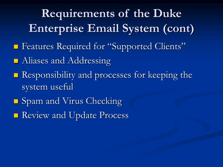 Requirements of the Duke Enterprise Email System (cont)