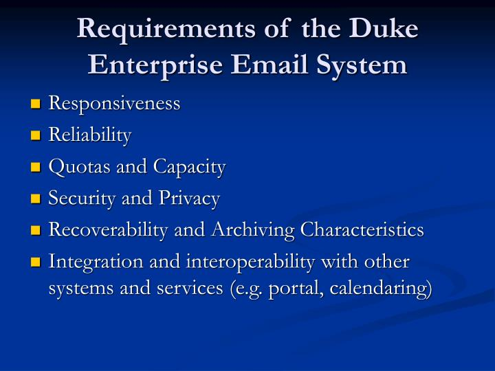 Requirements of the Duke Enterprise Email System