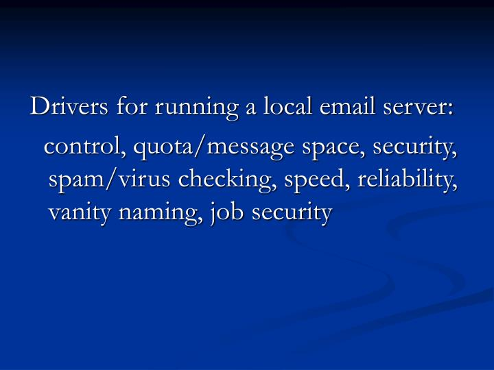 Drivers for running a local email server: