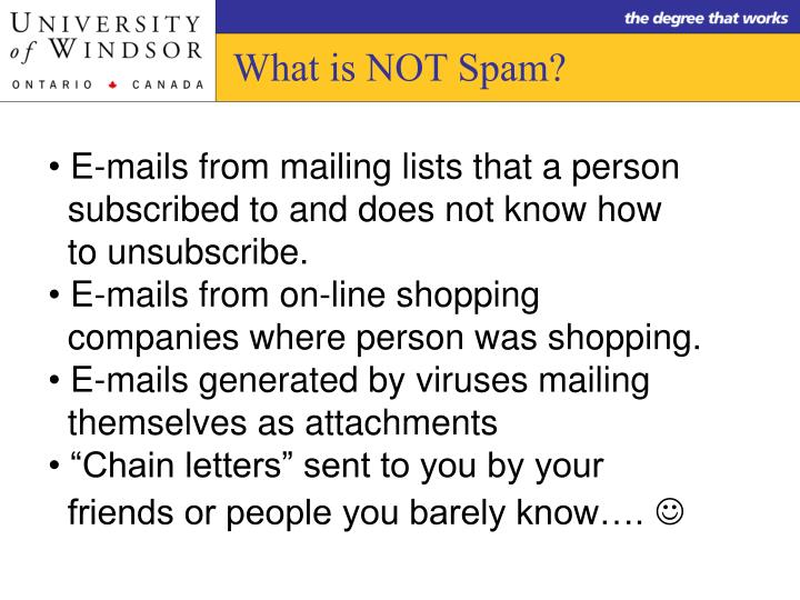 What is NOT Spam?