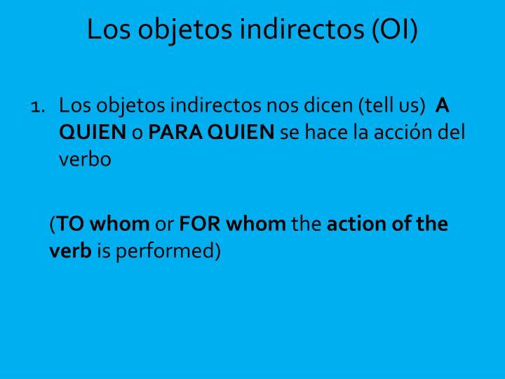 Los objetos indirectos (OI)