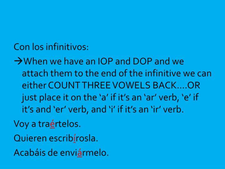 Con los infinitivos: