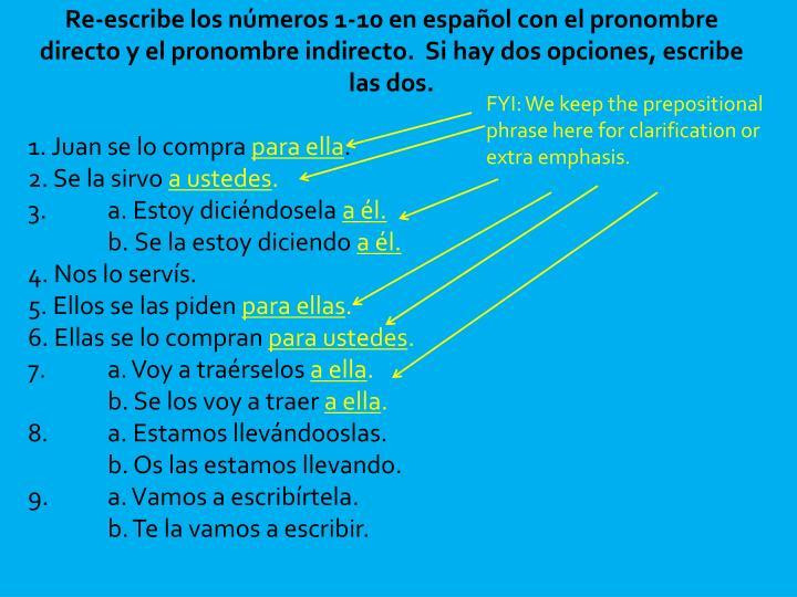 Re-escribe los números 1-10 en español con el pronombre directo y el pronombre indirecto.  Si hay dos opciones, escribe las dos.