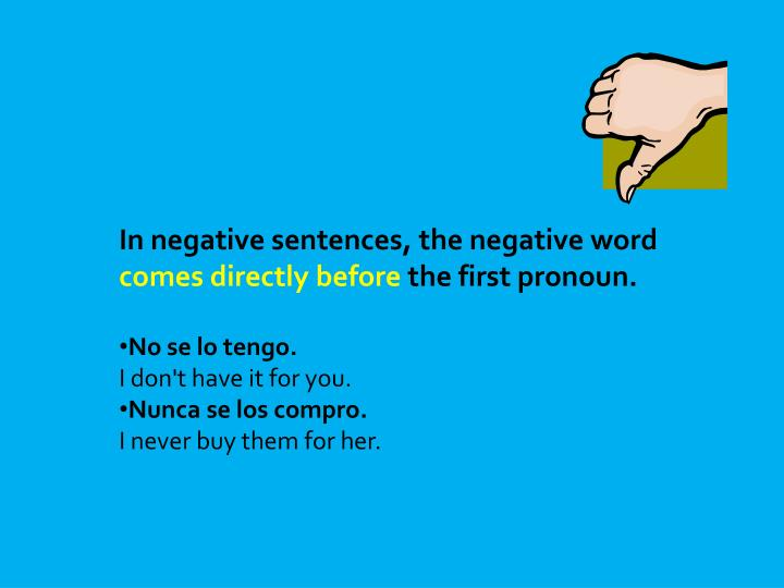 In negative sentences, the negative word
