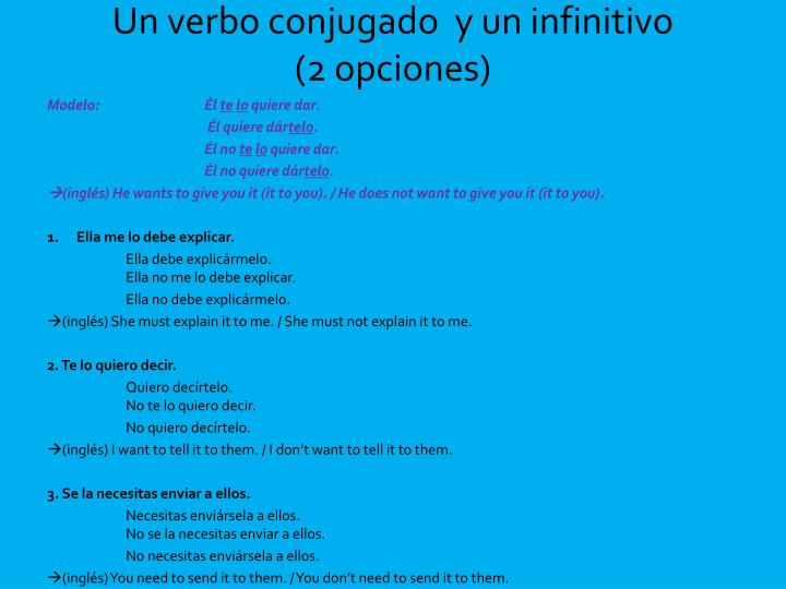 Un verbo conjugado  y un infinitivo