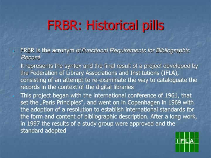 FRBR: Historical pills