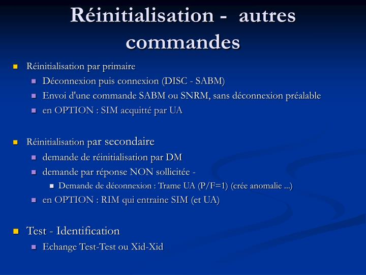 Réinitialisation -  autres commandes