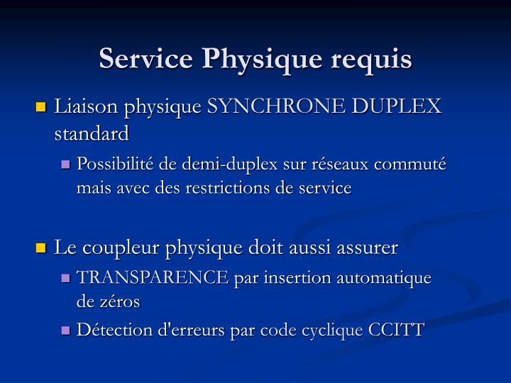 Service Physique requis