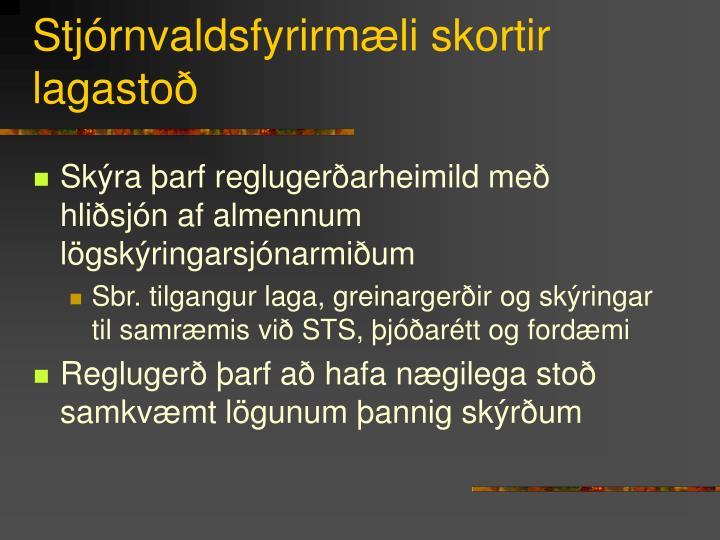Stjórnvaldsfyrirmæli skortir lagastoð