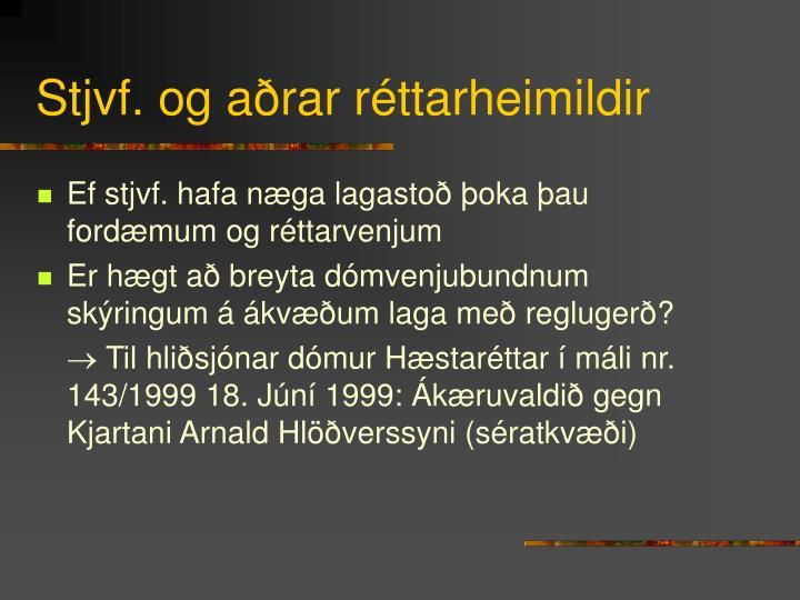 Stjvf. og aðrar réttarheimildir