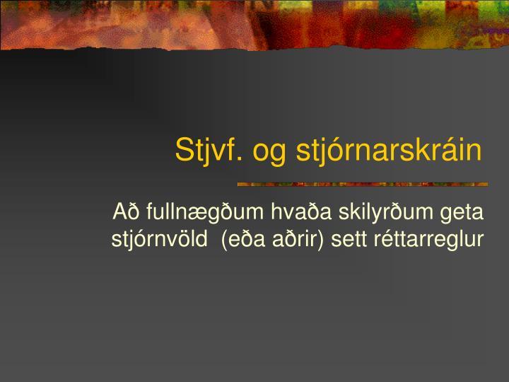 Stjvf. og stjórnarskráin