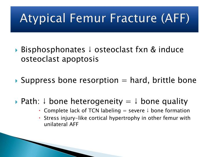Atypical Femur Fracture (AFF)