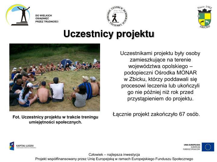 Uczestnikami projektu były osoby zamieszkujące na terenie województwa opolskiego – podopieczni Ośrodka MONAR