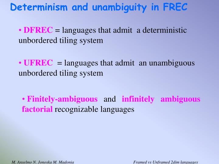 Determinism and unambiguity in FREC
