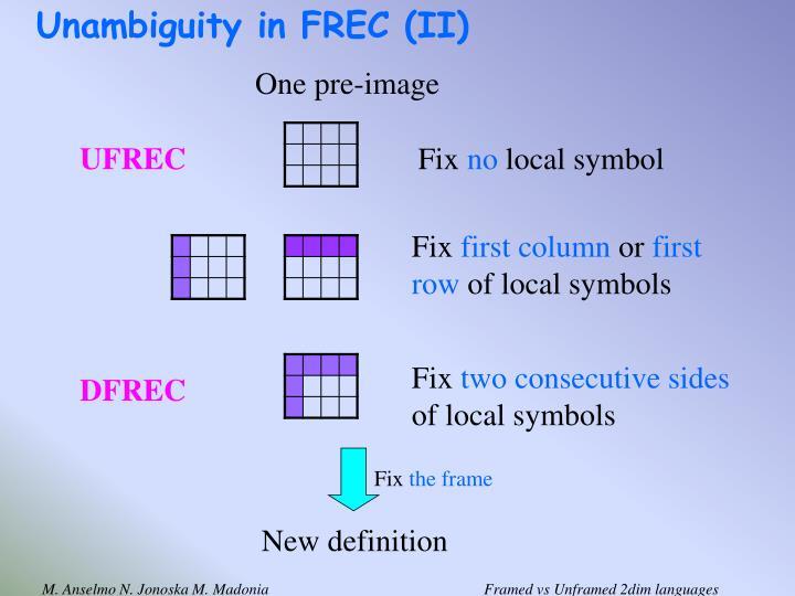 Unambiguity in FREC (II)
