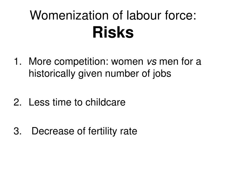 Womenization of labour force: