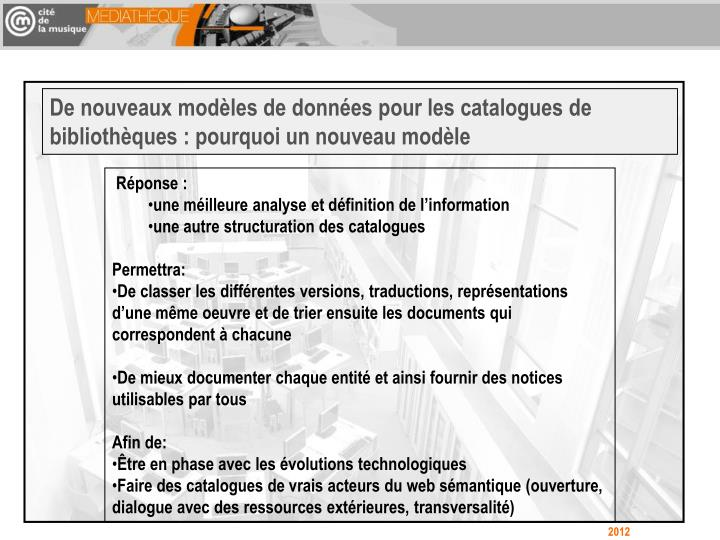 De nouveaux modèles de données pour les catalogues de bibliothèques : pourquoi un nouveau modèle