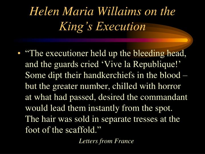 Helen Maria Willaims on the King's Execution