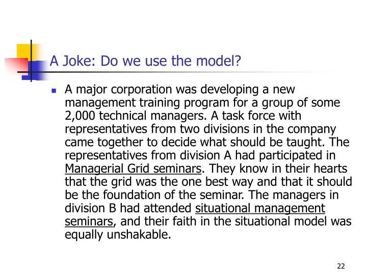 A Joke: Do we use the model?