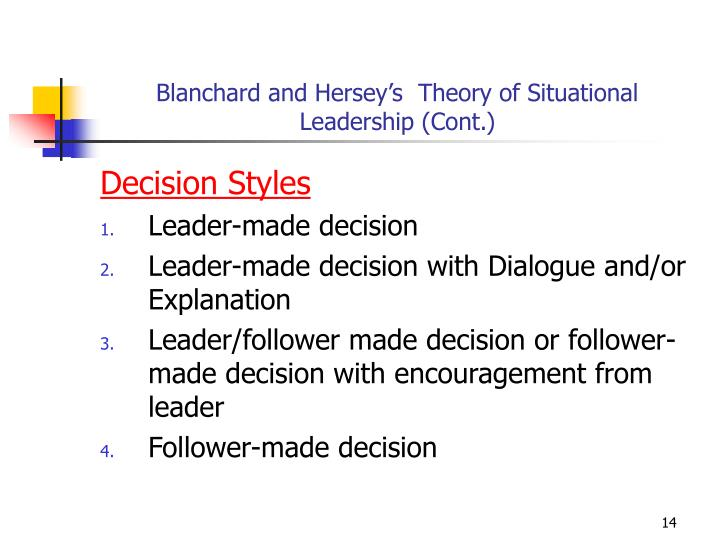Blanchard and Hersey's  Theory of Situational Leadership (Cont.)