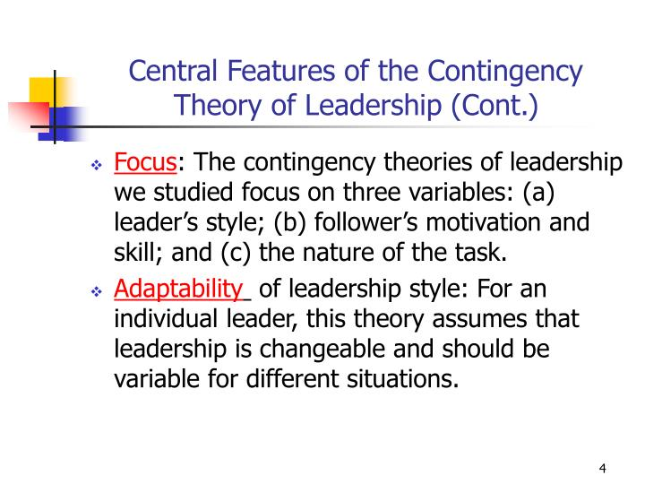 Central Features of the Contingency Theory of Leadership (Cont.)