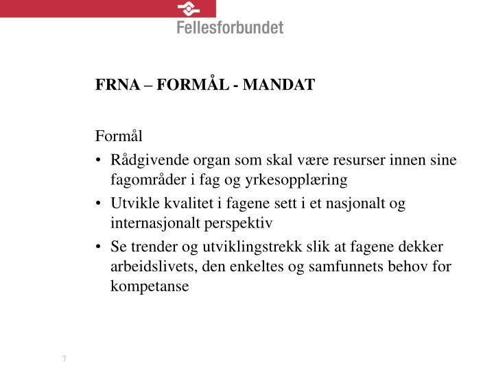 FRNA – FORMÅL - MANDAT