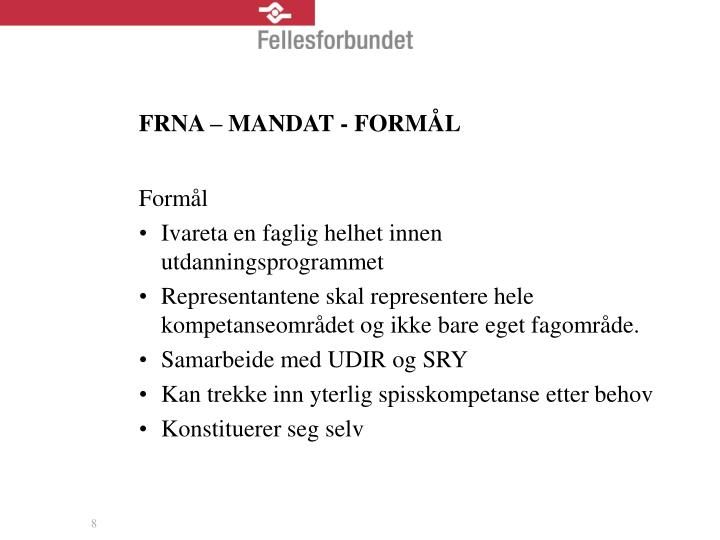 FRNA – MANDAT - FORMÅL