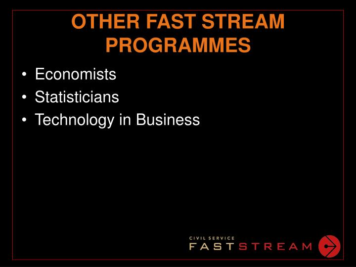 OTHER FAST STREAM PROGRAMMES