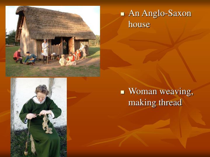 An Anglo-Saxon house