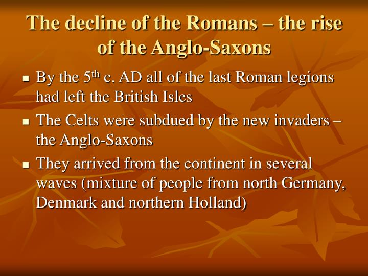 The decline of the Romans – the rise of the Anglo-Saxons