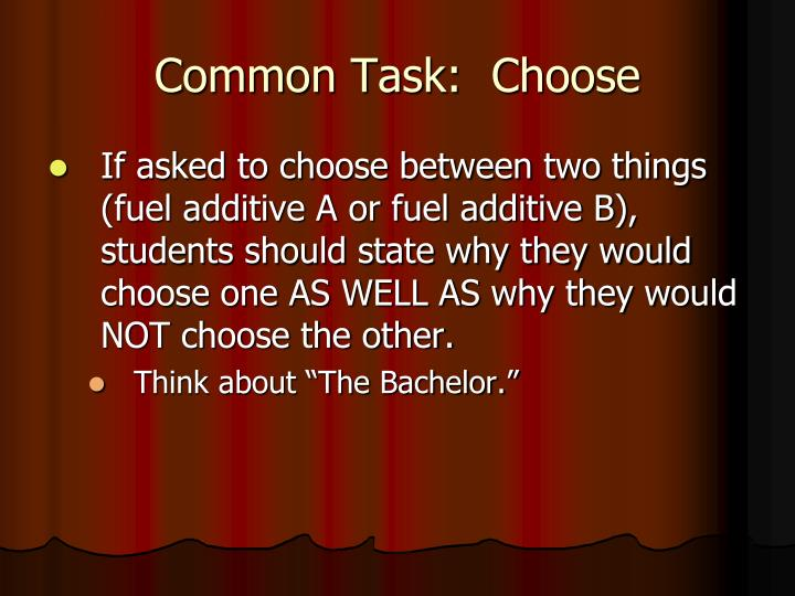 Common Task:  Choose