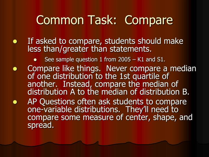 Common Task:  Compare