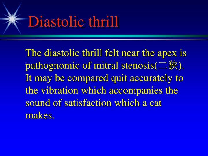 Diastolic thrill