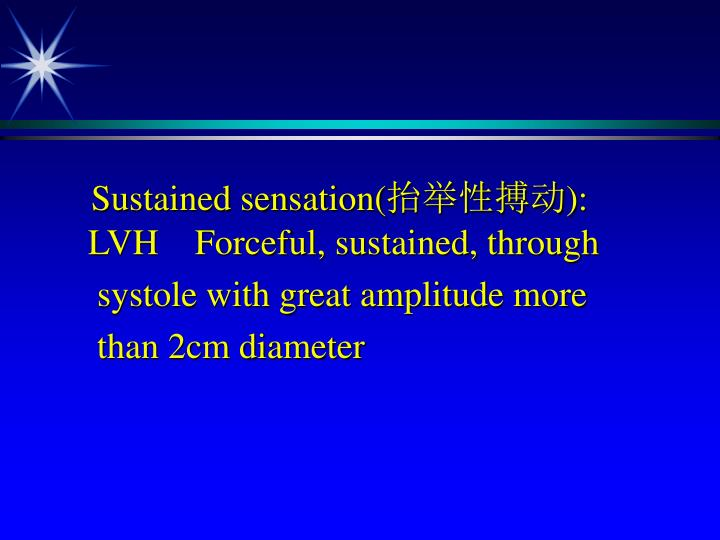 Sustained sensation(