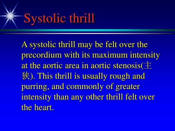 Systolic thrill