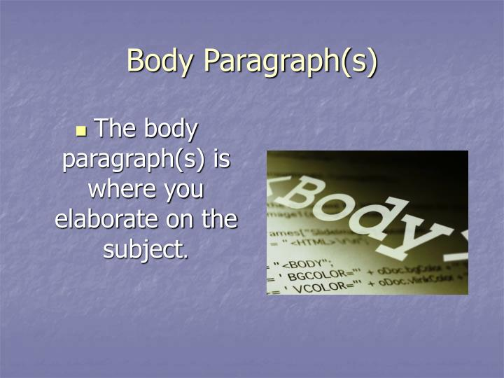Body Paragraph(s)