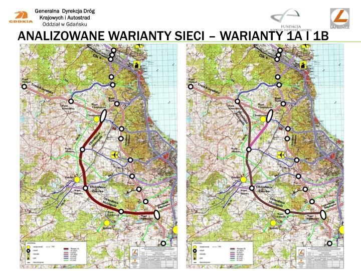 Analizowane warianty sieci – Warianty 1A i 1B
