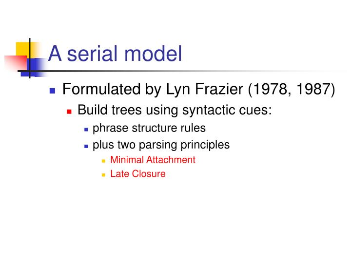 A serial model