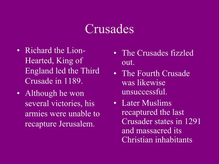 Richard the Lion-Hearted, King of England led the Third Crusade in 1189.